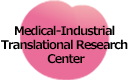 The Medical-Industrial Translational Research Center