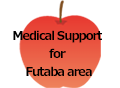 Medical care support for the Futaba area
